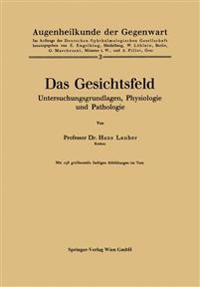 Das Gesichtsfeld Untersuchungsgrundlagen, Physiologie Und Pathologie