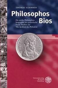 Philosophos BIOS: Die Antike Philosophenbiographie ALS Symbolische Form