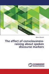 The Effect of Consciousness-Raising about Spoken Discourse Markers