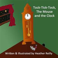 Tock-Tick-Tock, the Mouse and the Clock
