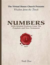Wisdom from the Torah Book 4: Numbers: With Related Portions from the Prophets and New Testament