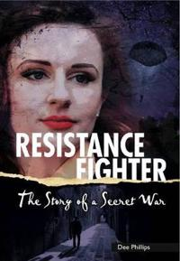 Resistance fighter - the story of a secret war