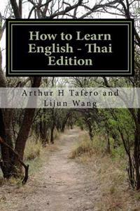 How to Learn English - Thai Edition: In English and Thai