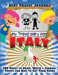 Kids Travel Journal: My Travel Diary for Italy