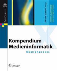 Kompendium Medieninformatik - Medienpraxis