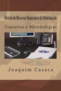Gestao Do Risco Na Seguranca Da Informacao: Conceitos E Metodologias