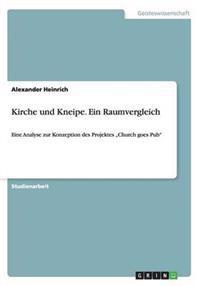 Kirche Und Kneipe. Ein Raumvergleich