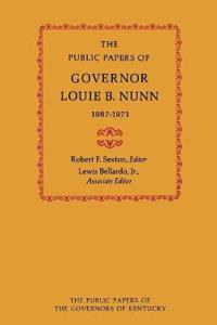 The Public Papers of Governor Louie B. Nunn, 1967-1971