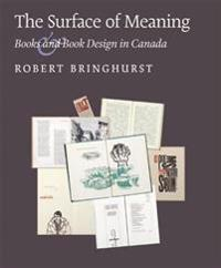 The Surface of Meaning: Books and Book Design in Canada