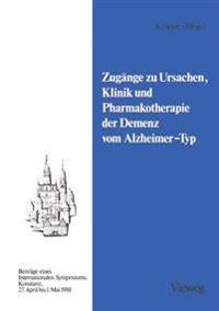 Zugänge Zu Ursachen, Klinik Und Pharmakotherapie Der Demenz Vom Alzheimer-typ