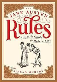 Jane austen rules - a classic guide to modern love