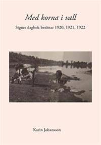 Med korna i vall : Signes dagbok berättar 1920, 1921, 1922
