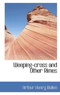 Weeping-Cross and Other Rimes
