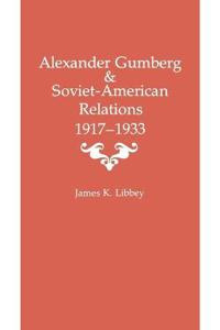 Alexander Gumberg and Soviet-american Relations