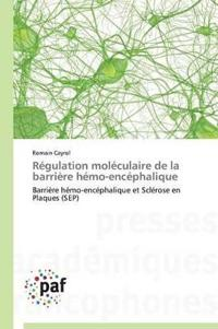 Regulation Moleculaire de la Barriere Hemo-Encephalique