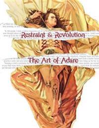 Restraint and Revolution: The Art of Adare