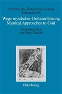 Wege Mystischer Gotteserfahrung; Mystical Approaches to God