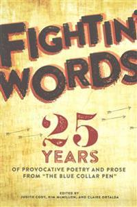 """Fightin' Words: 25 Years of Provocative Poetry and Prose from """"The Blue Collar PEN"""""""
