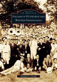 Italians of Pittsburgh and Western Pennsylvania