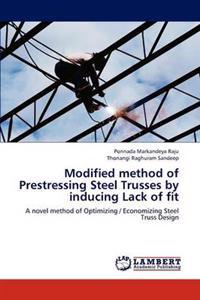Modified Method of Prestressing Steel Trusses by Inducing Lack of Fit