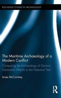 The Maritime Archaeology of a Modern Conflict: Comparing the Archaeology of German Submarine Wrecks to the Historical Text
