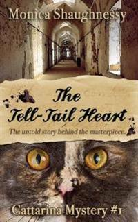 The Tell-Tail Heart: A Cattarina Mystery