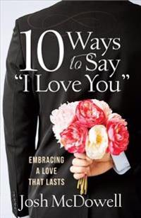 """10 Ways to Say """"I Love You"""": Embracing a Love That Lasts"""