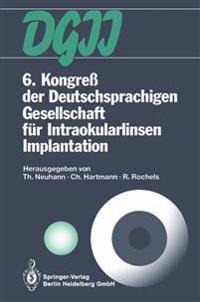 6. Kongre� Der Deutschsprachigen Gesellschaft F�r Intraokularlinsen Implantation