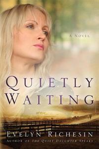 Quietly Waiting (the Quiet Daughter Series)