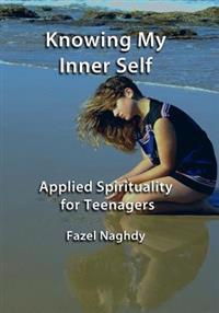 Knowing My Inner Self: Applied Spirituality for Teenagers