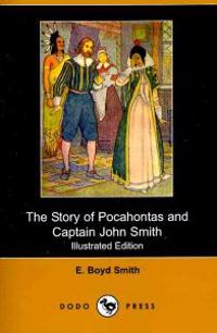 The Story of Pocahontas and Captain John Smith (Illustrated Edition) (Dodo Press)