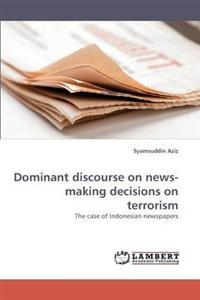 Dominant Discourse on News-Making Decisions on Terrorism