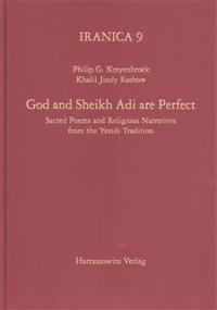 God and Sheikh Adi Are Perfect: Sacred Poems and Religious Narratives from the Yezidi Tradition