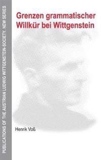 Grenzen Grammatischer Willk r Bei Wittgenstein