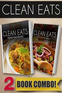 Indian Food Recipes and Mexican Recipes: 2 Book Combo