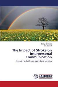 The Impact of Stroke on Interpersonal Communication