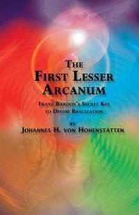 The 1st Lesser Arcanum: Franz Bardon's Secret Key to Divine Realization