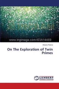 On the Exploration of Twin Primes