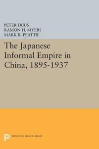 The Japanese Informal Empire in China, 1895-1937