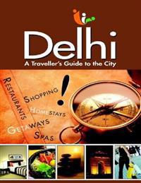 Delhi City Guide: A Traveller's Guide to the City