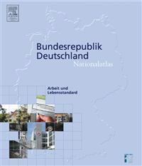Nationalatlas Bundesrepublik Deutschland - Arbeit Und Lebensstandard
