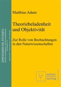 Theoriebeladenheit Und Objektivitat