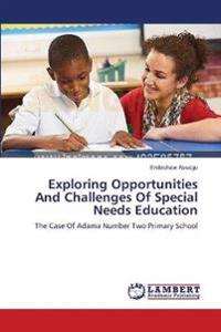 Exploring Opportunities and Challenges of Special Needs Education