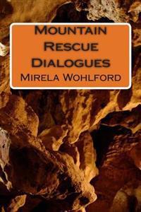 Mountain Rescue Dialogues
