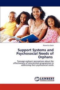 Support Systems and Psychosocial Needs of Orphans