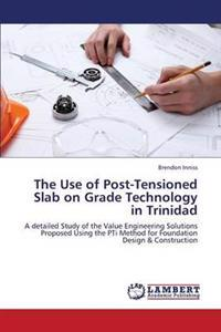 The Use of Post-Tensioned Slab on Grade Technology in Trinidad