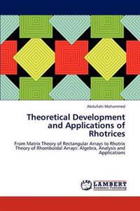 Theoretical Development and Applications of Rhotrices