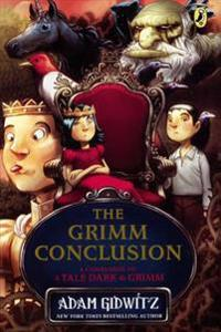 The Grimm Conclusion: A Companion to a Tale Dark & Grimm