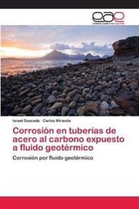 Corrosion En Tuberias de Acero Al Carbono Expuesto a Fluido Geotermico