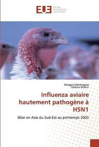 Influenza Aviaire Hautement Pathog�ne � H5n1